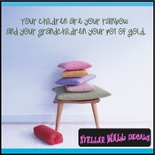 Your children are your rainbow and your grandchildren your pot of gold. Wall Quote Mural Decal
