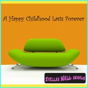 A Happy Childhood Lasts Forever Wall Quote Mural Decal SWD