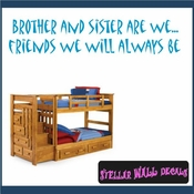 Brother and sister are we...friends we will always be Wall Quote Mural Decal