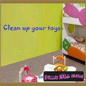 Clean up your toys Wall Quote Mural Decal