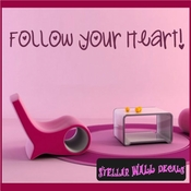 Follow your Heart Wall Quote Mural Decal SWD