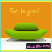 Fun is good... Wall Quote Mural Decal