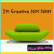 I'm Creative Not Neat Wall Quote Mural Decal SWD