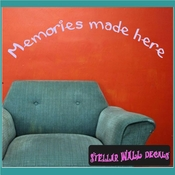 Memories made here Wall Quote Mural Decal