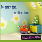 So many toys, so little time. Wall Quote Mural Decal