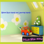 Where Busy Hands are Learning Hands Wall Quote Mural Decal SWD