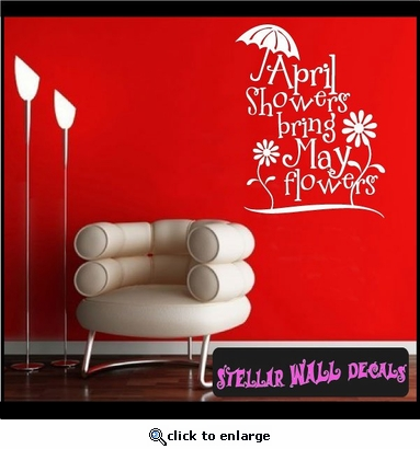 April Showers bring may flowers Spring Holiday Vinyl Wall Decal Mural Quotes Words HD088 SWD