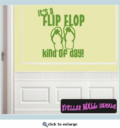 It�s a Flip Flop Kind of day! Summer Holiday Vinyl Wall Decal Mural Quotes Words HD124