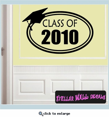 Class of 2010 Graduation Grad Vinyl Wall Decal Mural Quotes Words OC016