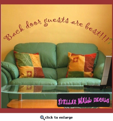 Back door guests are best!!! Wall Quote Mural Decal SWD