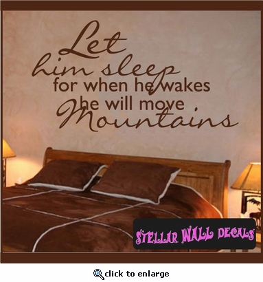 Let him sleep for when he wakes he will move mountains Family Vinyl Wall Decal Mural Quotes Words C013 SWD