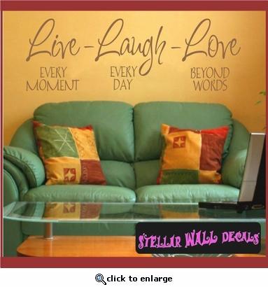 Live every moment laugh everyday love beyond words Family Vinyl Wall Decal Mural Quotes Words F009 SWD