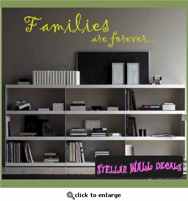 Families are forever Wall Quote Mural Decal