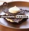 Chocolate and Vanilla by Gale Gand