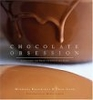 Chocolate Obsession: Confections and Treats to Create and Savor by Michael Recchiuti