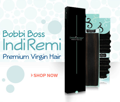 Bobbi Boss IndiRemi Hair, Purest Virgin Hair You Will Ever Find