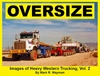 """NEW""   2515-2  Oversize: Images of Heavy Western Trucking, Volume II"