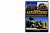 """NEW"" #2551 - Modern Leourneau Earthmoving Equipment: Ultra-Large Loaders, Dozers and Haulers since 1968"
