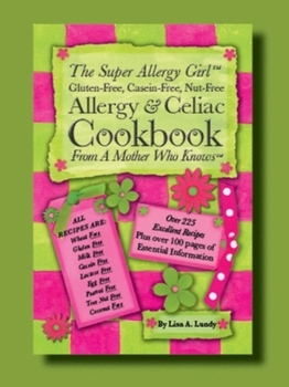 Super Allergy Girl Allergy & Celiac Cookbook
