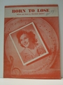 Collectible Sheet Music Born To Lose