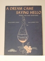 Collectible Sheet Music A Dream Came Saying Hello
