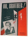 Oh, Brother! - Sheet Music