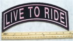 338 L - PINK LIVE TO RIDE TOP ROCKER- EMBROIDERY PATCH