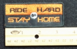 RIDE HARD OR STAY HOME - EMBROIDERY PATCH