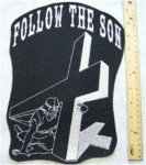 266 L - FOLLOW THE SON -  Back Patch - Embroidery Patch