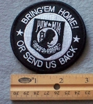 Bring'em Home Or Send Us Back Embroidered Patch