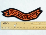 2 B - BORN TO BE WILD RIBBON - EMBROIDERY PATCH