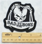 239 N - BAD TO THE BONE SKELETON - EMBROIDERY PATCH