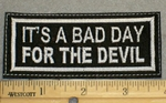 2114 L - It's A Bad Day For The Devil - Embroidery Patch