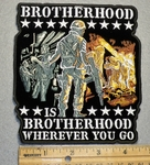 Brotherhood Is Brotherhood Wherever You Go - Embroidery Patch