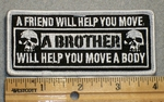 A Friend Will Help You Move, A Bother Will Help You Move A Body - Embroidery Patch
