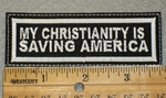 1421 L - My Christianity Is Saving America - White lettering - Embroidery Patch