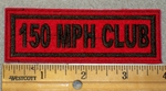150 MPH Club - Black Lettering - Red Backgorund - Embroidery Patch