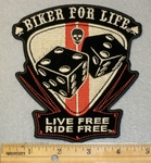 Biker For Life - Live Free  -Ride Free With Two Dice - Embroidery Patch