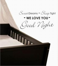 Sweet Dreams, Sleep Tight, WE LOVE YOU, Good Night.