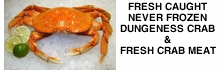 Fresh Caught Never Frozen Dungeness Crab       & Fresh Crab Meat