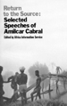 Return to the Source: Selected Speeches of Amilcar Cabralcar