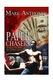 PAPER CHASERS - TAKING THE DRUG GAME TO A NEW LEVEL..