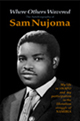WHERE OTHERS WAVERED - AUTOBIOGRAPHY OF SAM NUJOMA
