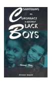 COUNTERING THE CONSPIRACY TO DESTROY BLACK BOYS - VOL. 4