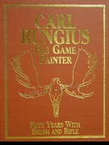 RUNGIUS:  BIG GAME PAINTER<br>50 Years With Brush & Rifle</a><b> REPRINT</b>