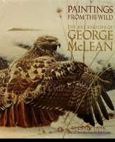 McLEAN:  PAINTINGS FROM THE WILD:<br>The Art and Life of George McLean