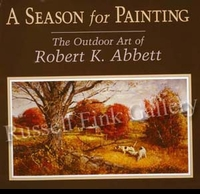 ABBETT:  A SEASON FOR PAINTING<br>-The Outdoor Art of Robert K. Abbett