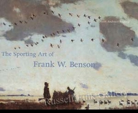 BENSON:  THE SPORTING ART OF FRANK W. BENSON</a><br><b>- SOLD OUT</b>