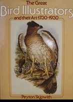 GREAT BIRD ILLUSTRATORS & THEIR ART<br> 1730-1930