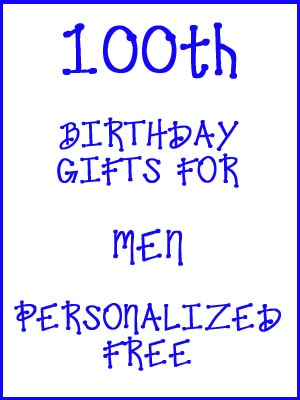 100th Birthday Gifts Personalized For Men